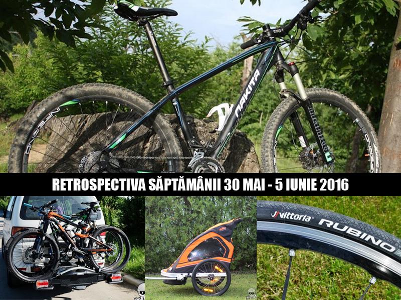 retrospectiva saptamanii 30 mai - 5 iunie 2016